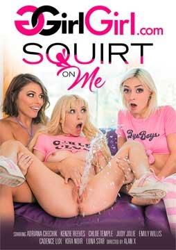 Squirt On Me | Брызни На Меня (2019) WEB-DL