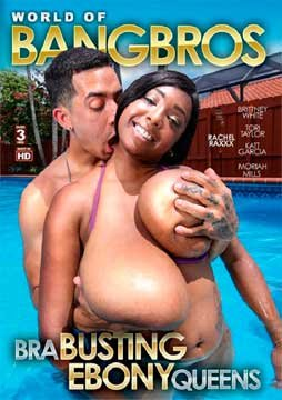 World Of Bang Bros - Bra Busting Ebony Queens | Разоряя лифчики чёрных королев (2019) DVDRip