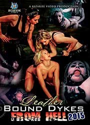 Leather Bound Dykes From Hell 2015 | Обтянутые в Кожу Лесбиянки из Ада 2015 (2015) WEB-DL