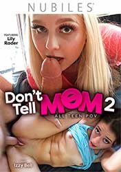 Don't Tell Mom 2 | Не Говори Маме 2 (2021) WEB-DL